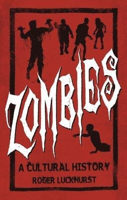 bokomslag Zombies: A Cultural History