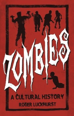 Zombies: A Cultural History 1