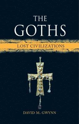 bokomslag The Goths: Lost Civilizations
