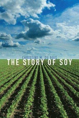 bokomslag The Story of Soy