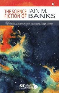 bokomslag The Science Fiction of Iain M. Banks