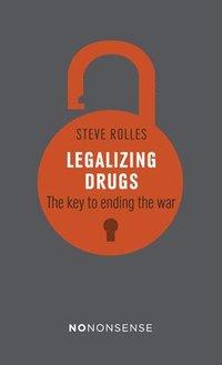 bokomslag Nononsense legalizing drugs - how to end the war