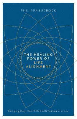 bokomslag The Healing Power Of Life Alignment