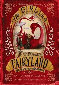bokomslag The Girl Who Circumnavigated Fairyland in a Ship of Her Own Making