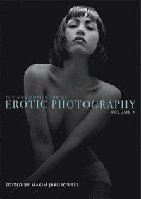 bokomslag The Mammoth Book of Erotic Photography