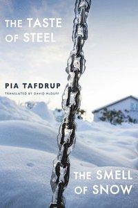 bokomslag The Taste of Steel * The Smell of Snow
