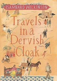 bokomslag Travels in a dervish cloak