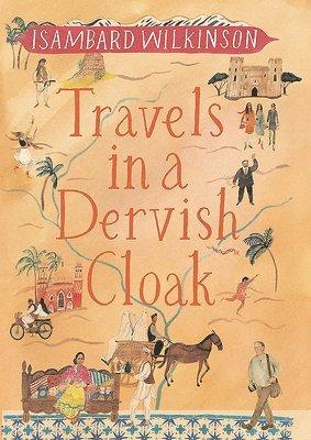 Travels in a dervish cloak 1