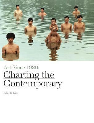 bokomslag Art Since 1980 : Charting the Contemporary