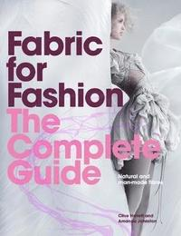 bokomslag Fabric for Fashion: The Complete Guide: Natural and Man-made Fibres