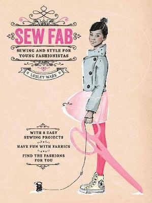 bokomslag Sew fab - sewing and style for young fashionistas