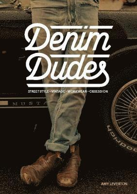 bokomslag Denim dudes - street style vintage workwear obsession