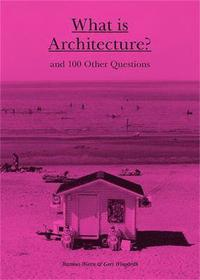 bokomslag What is Architecture?:And 100 Other Questions