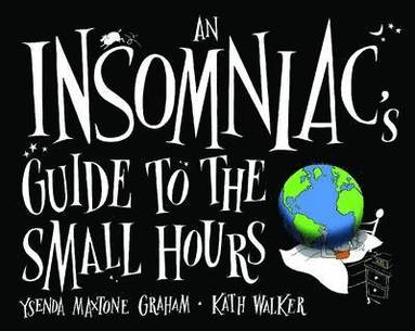 bokomslag An Insomniacs Guide to the Small Hours