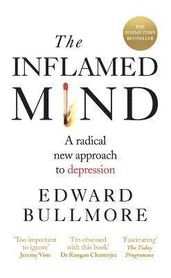bokomslag The Inflamed Mind: A radical new approach to depression
