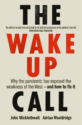 bokomslag The Wake-Up Call: Why the pandemic has exposed the weakness of the West - and how to fix it