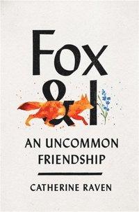 bokomslag Fox and I: An Uncommon Friendship