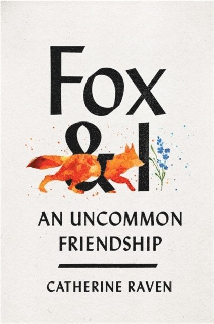 Fox and I: An Uncommon Friendship 1