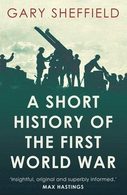 bokomslag A Short History of the First World War