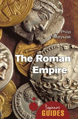 bokomslag Roman empire - a beginners guide