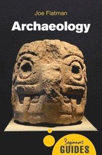 bokomslag Archaeology: A Beginner's Guide