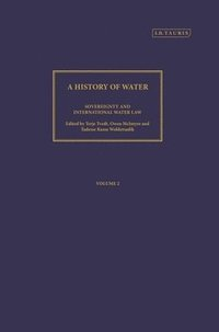 bokomslag A History of Water, Series III, Volume 2: Sovereignty and International Water Law