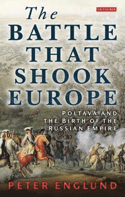 bokomslag Battle that shook europe - poltava and the birth of the russian empire