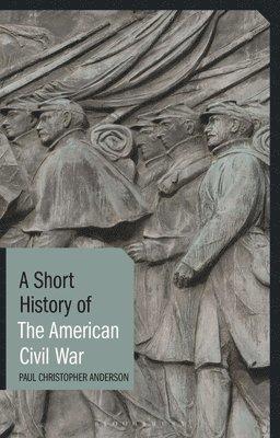 bokomslag A Short History of the American Civil War