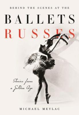 bokomslag Behind the scenes at the ballets russes - stories from a silver age