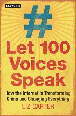 bokomslag Let One Hundred Voices Speak: How the Internet is Transforming China and Ch