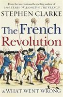 bokomslag The French Revolution and What Went Wrong