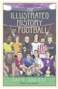 bokomslag The Illustrated History of Football