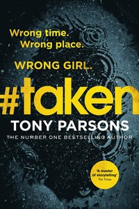 bokomslag #taken: Wrong time. Wrong place. Wrong girl.