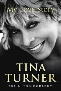 bokomslag Tina Turner: My Love Story