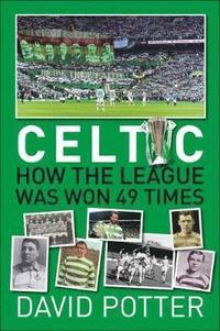 bokomslag Celtic FC - How The League Was Won - 49 times