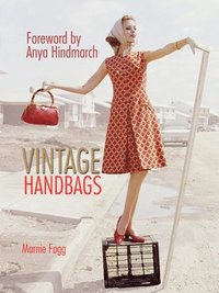 bokomslag Vintage handbags - collecting and wearing designer classics