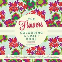bokomslag The Flowers Colouring &; Craft Book