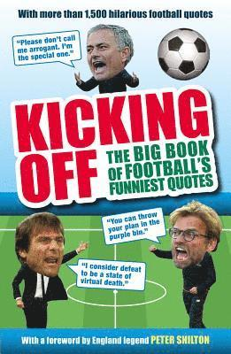bokomslag Kicking off: the big book of footballs funniest quotes