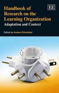bokomslag Handbook of Research on the Learning Organization