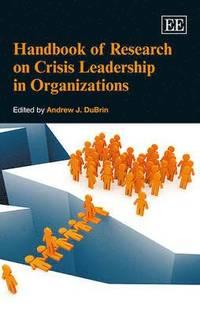 bokomslag Handbook of Research on Crisis Leadership in Organizations
