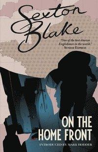 bokomslag Sexton Blake on the Home Front (Sexton Blake Library Book 4)