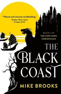 bokomslag The Black Coast: Book One of the God-King Chronicles