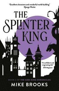 bokomslag The Splinter King, 2: The God-King Chronicles Book 2