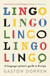 bokomslag Lingo : A Language Spotter's Guide to Europe