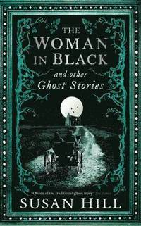 bokomslag The Woman in Black and Other Ghost Stories