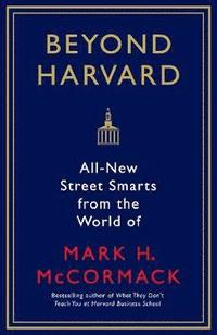 bokomslag Beyond harvard - all-new street smarts from the world of mark h. mccormack