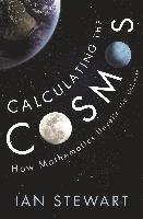 bokomslag Calculating the Cosmos: How Mathematics Unveils the Universe