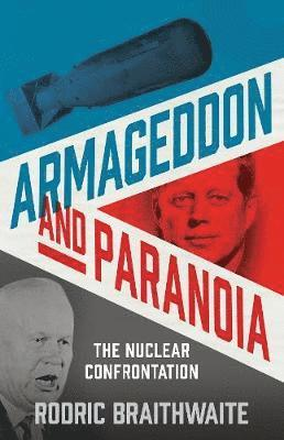 bokomslag Armageddon and paranoia - the nuclear confrontation