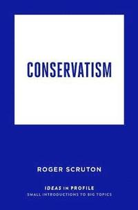 bokomslag Conservatism: ideas in profile