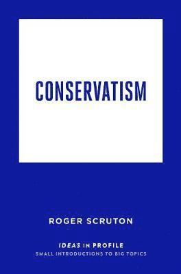 Conservatism: ideas in profile 1